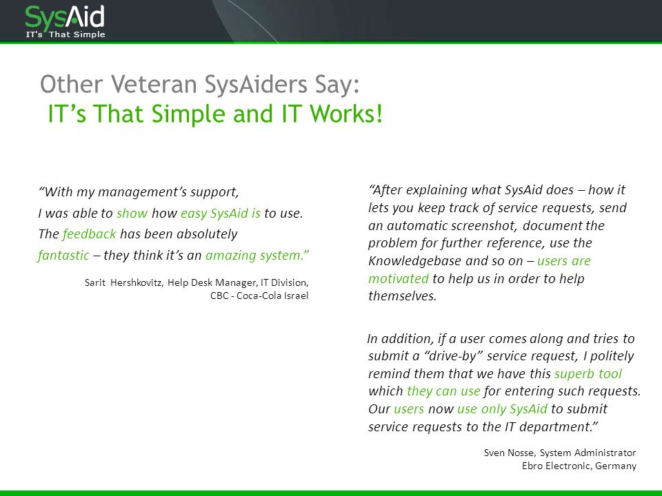Other Veteran SysAiders Say: IT's That Simple and IT Works!