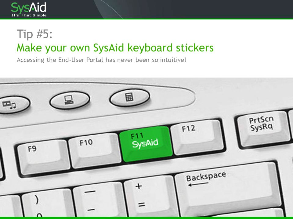 Tip #5: Make your own SysAid keyboard stickers