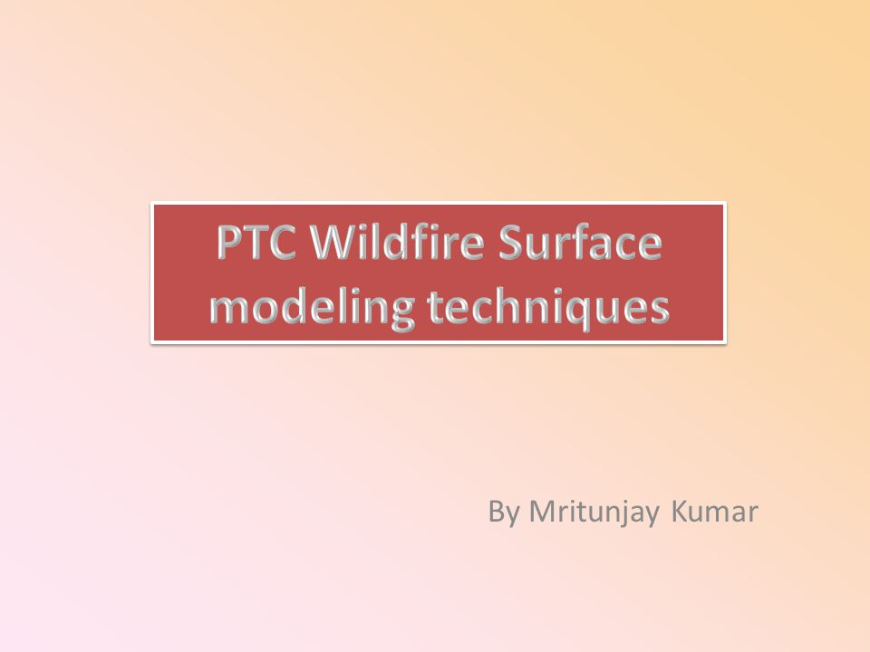 PTC Wildfire Surface modeling techniques