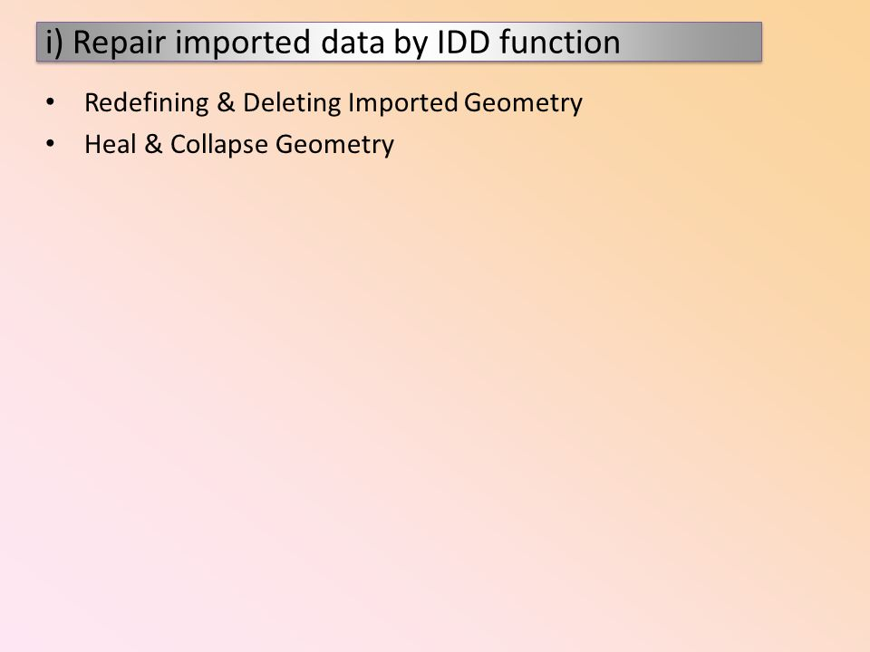 i) Repair imported data by IDD function
