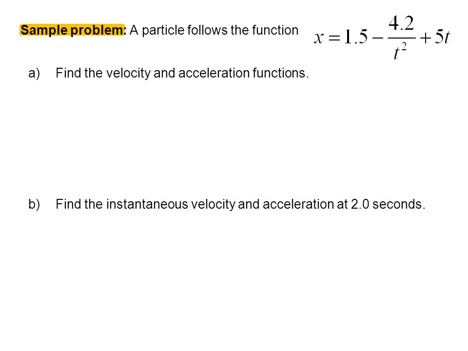 Sample problem: A particle follows the function