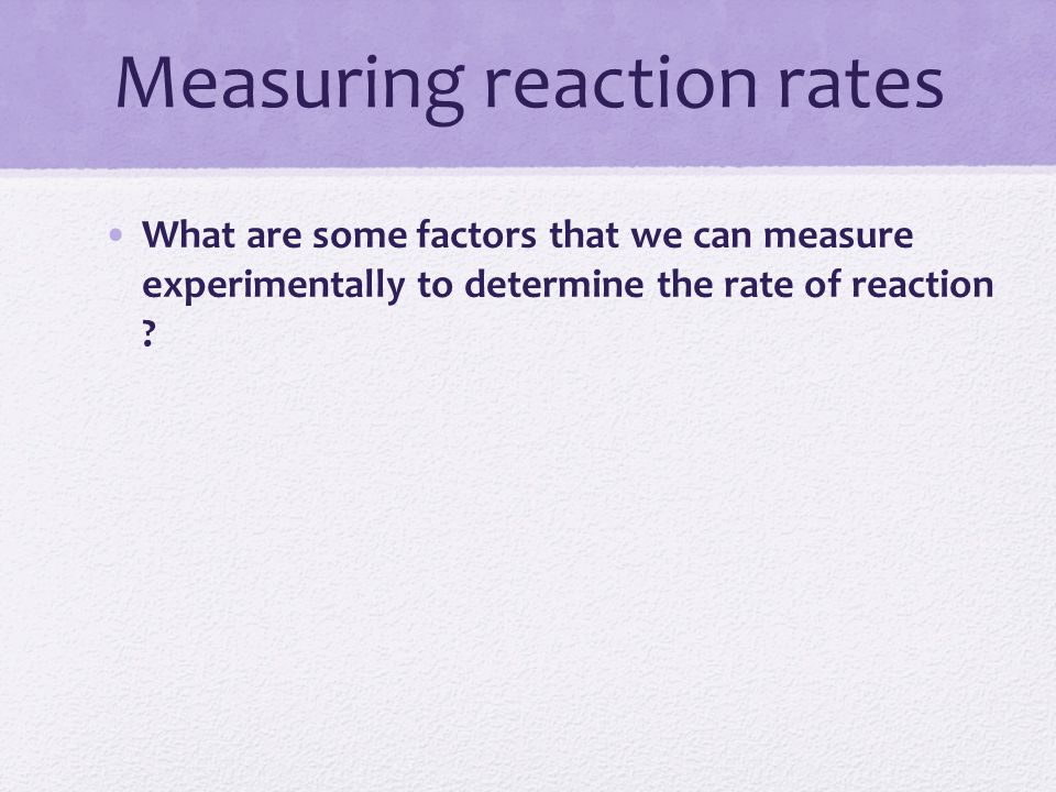 Measuring reaction rates