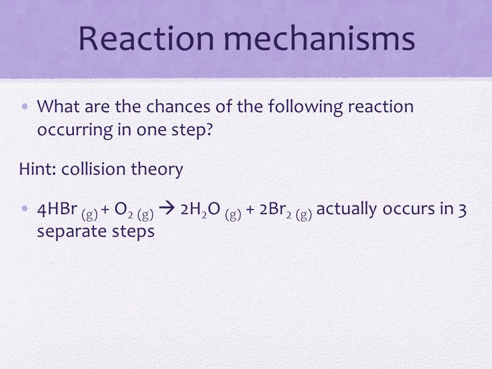 Reaction mechanisms What are the chances of the following reaction occurring in one step Hint: collision theory.