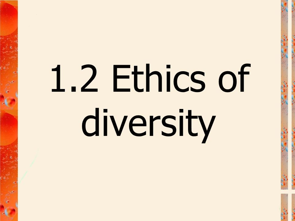1.2 Ethics of diversity
