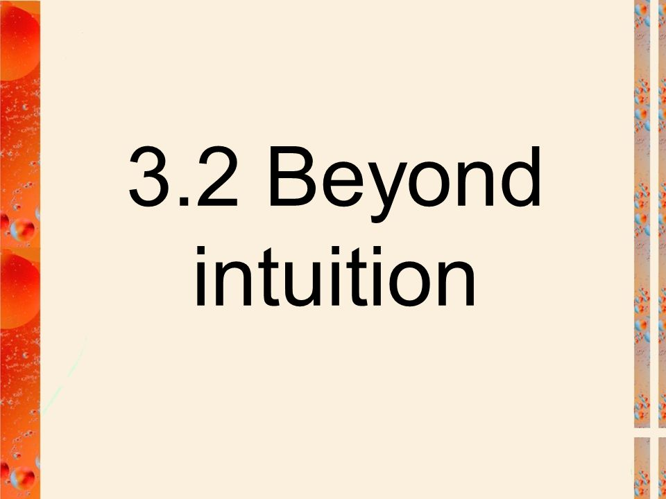 3.2 Beyond intuition
