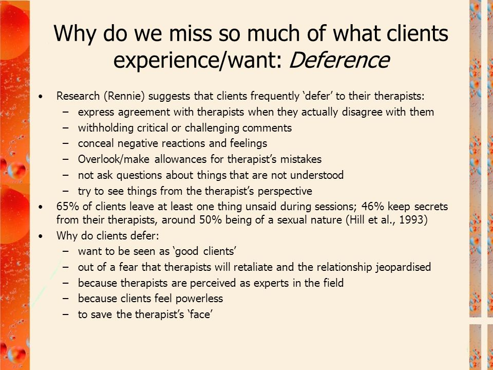 Why do we miss so much of what clients experience/want: Deference