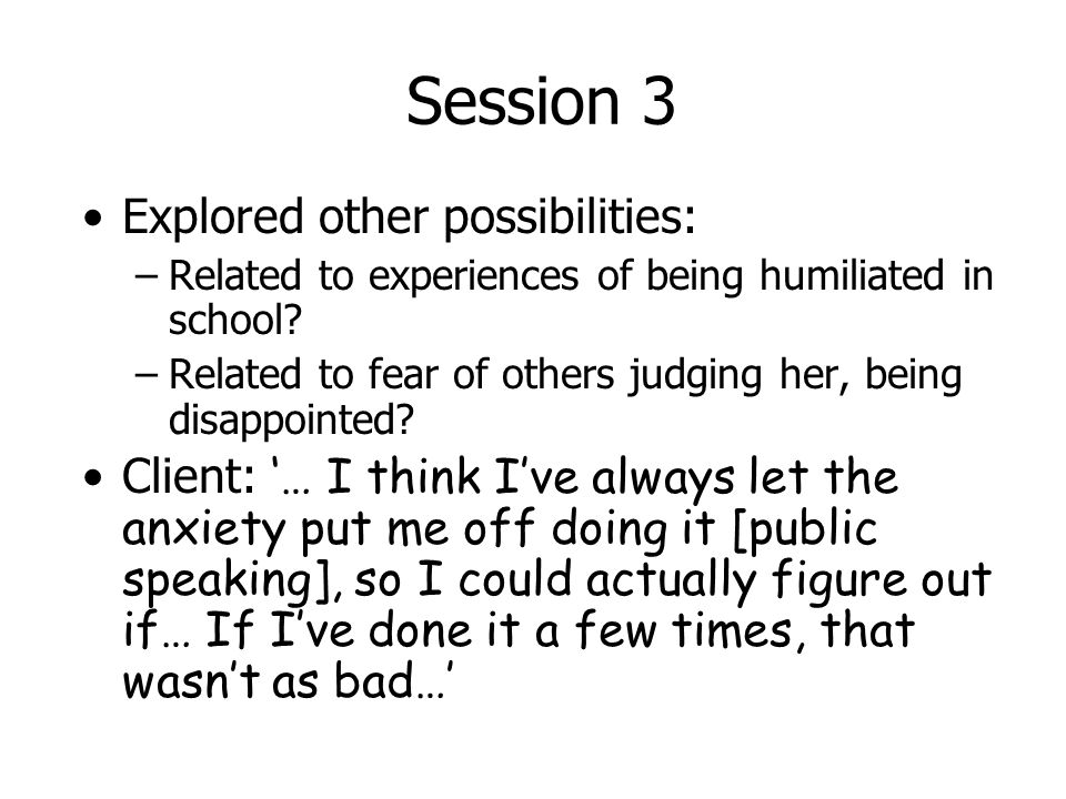 Session 3 Explored other possibilities:
