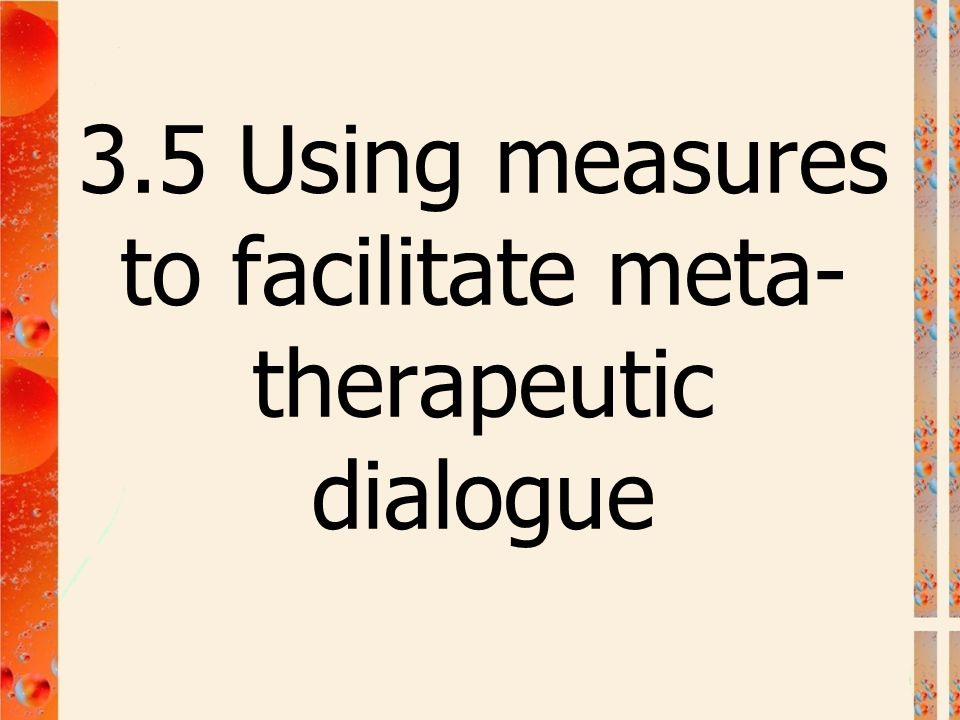 3.5 Using measures to facilitate meta-therapeutic dialogue