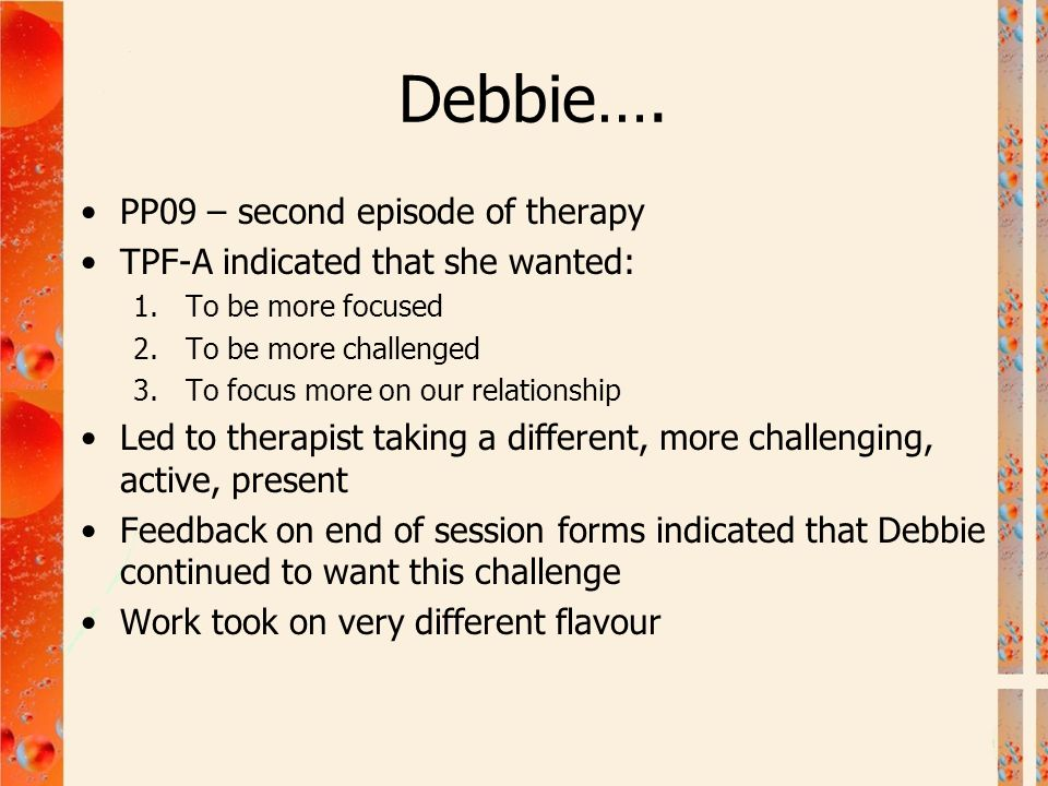 Debbie…. PP09 – second episode of therapy
