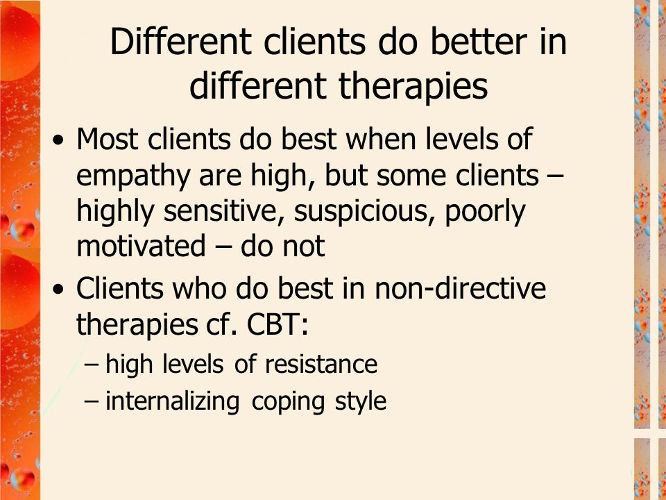 Different clients do better in different therapies