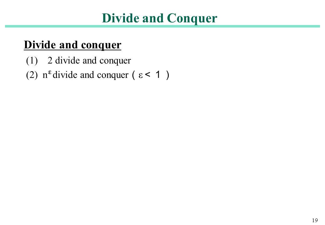 Divide and Conquer Divide and conquer (1) 2 divide and conquer
