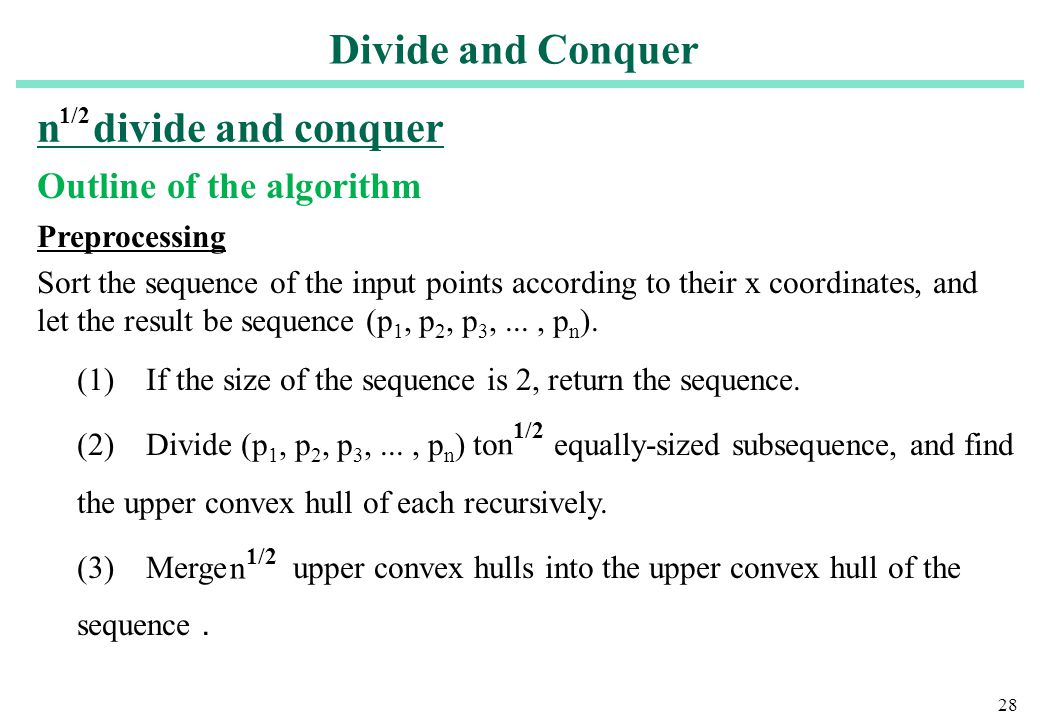 Divide and Conquer n divide and conquer Outline of the algorithm