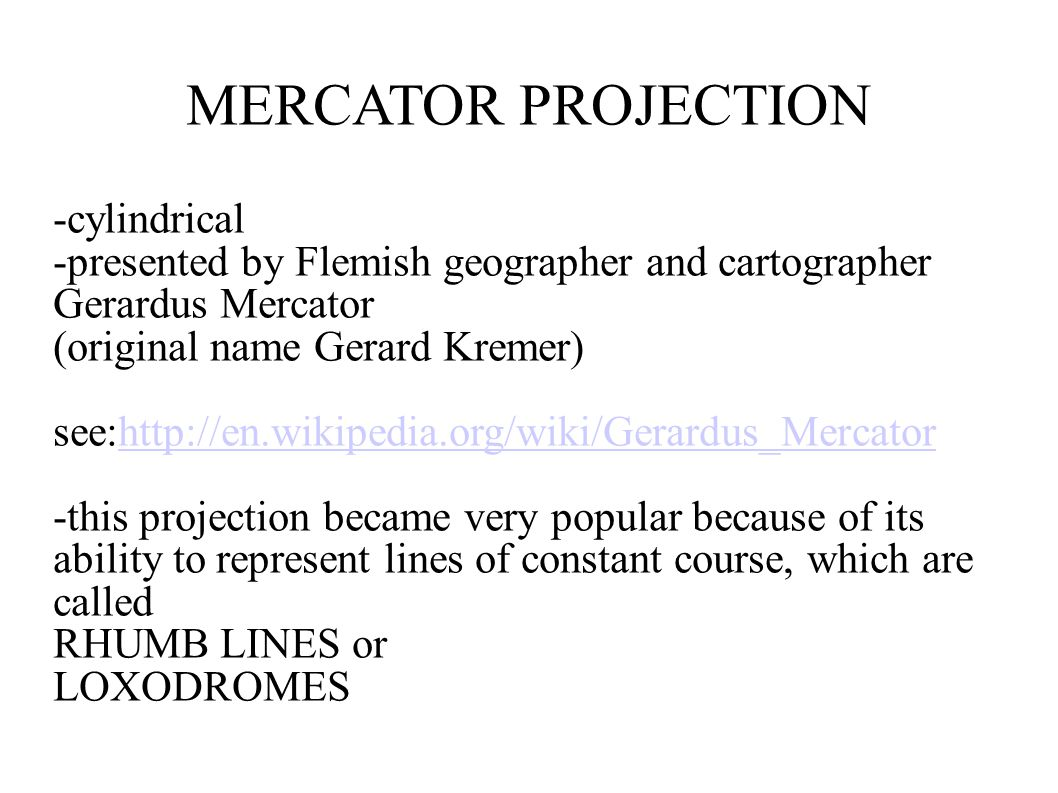 MERCATOR PROJECTION -cylindrical