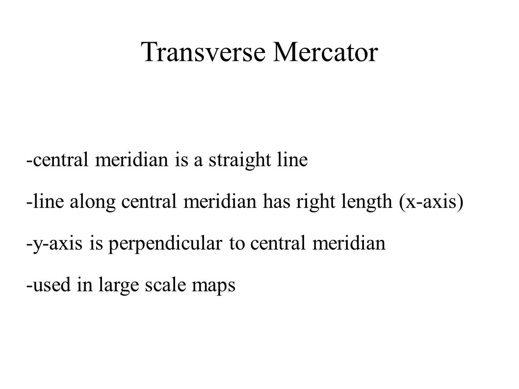 Transverse Mercator -central meridian is a straight line