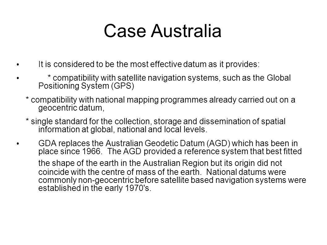 Case Australia It is considered to be the most effective datum as it provides: