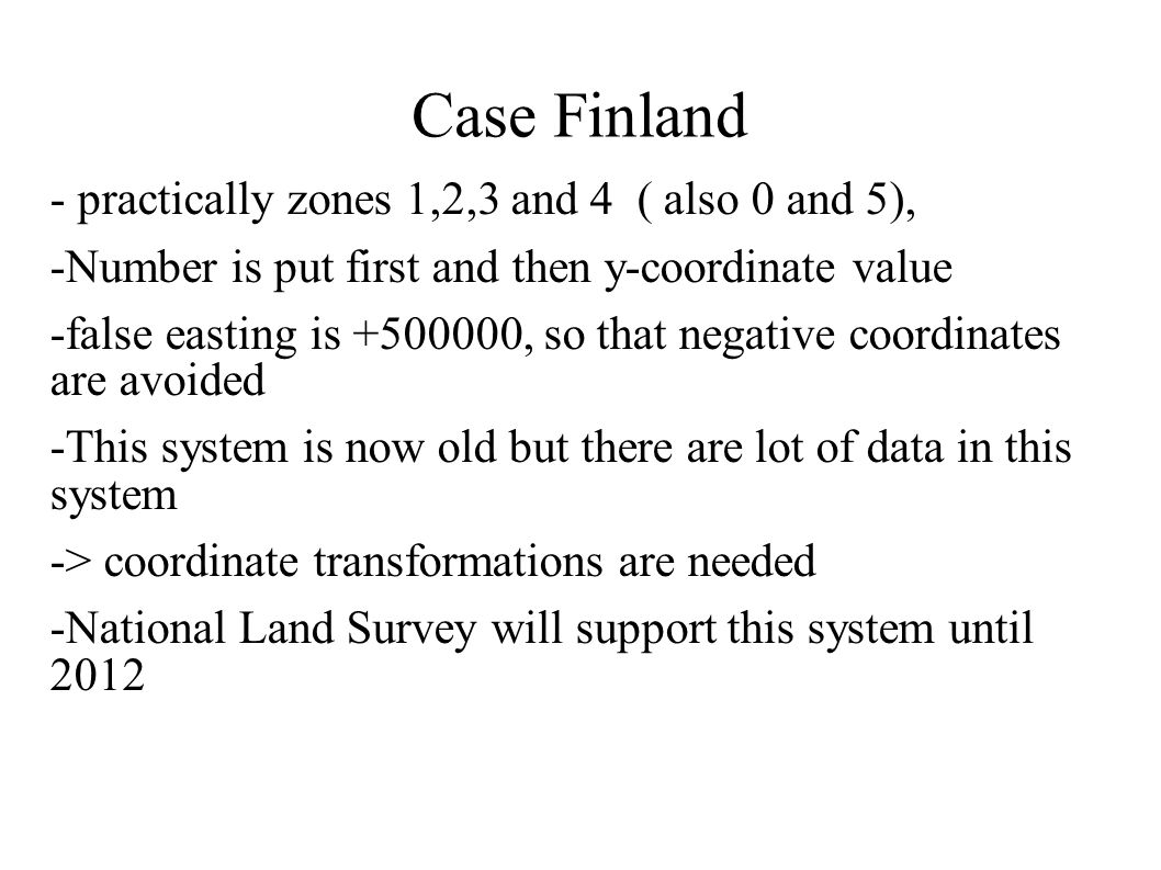 Case Finland - practically zones 1,2,3 and 4 ( also 0 and 5),
