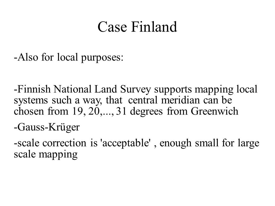 Case Finland -Also for local purposes: