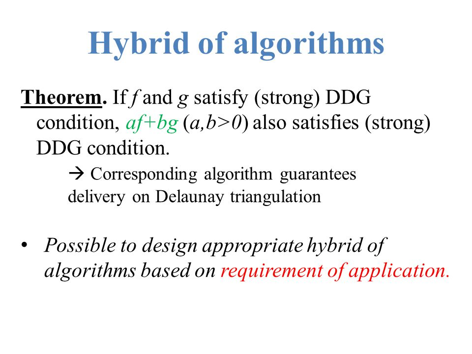 Hybrid of algorithms Theorem. If f and g satisfy (strong) DDG