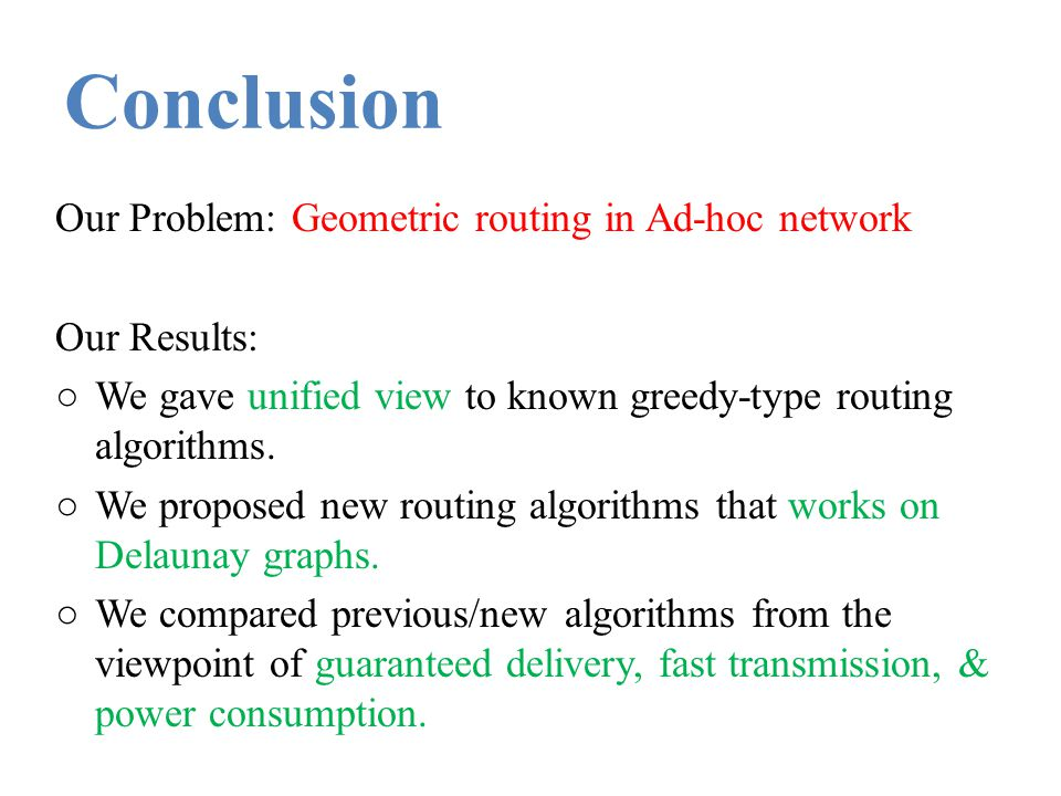 Conclusion Our Problem: Geometric routing in Ad-hoc network