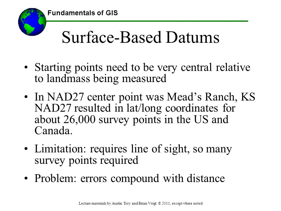 Surface-Based Datums Starting points need to be very central relative to landmass being measured.