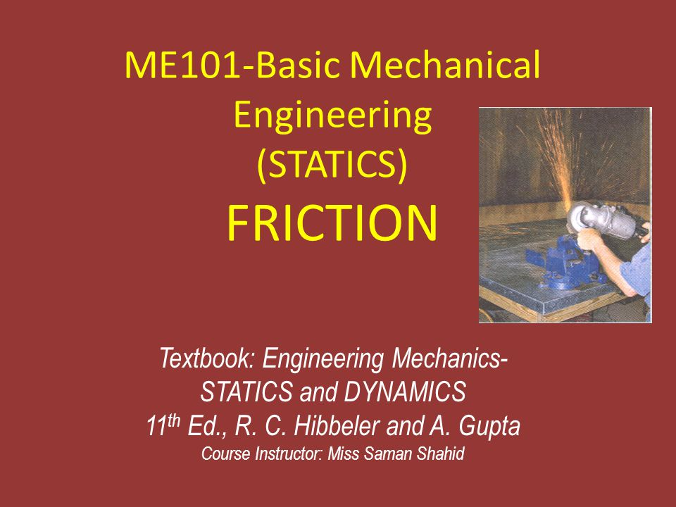 ME101-Basic Mechanical Engineering (STATICS) FRICTION