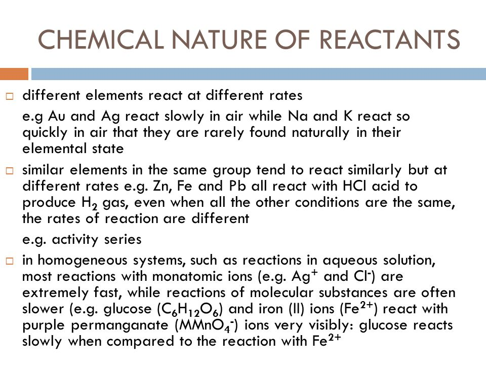 CHEMICAL NATURE OF REACTANTS