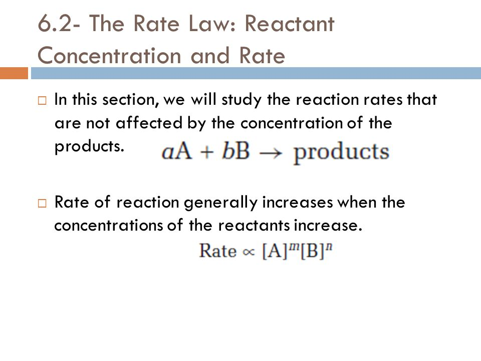 6.2- The Rate Law: Reactant Concentration and Rate