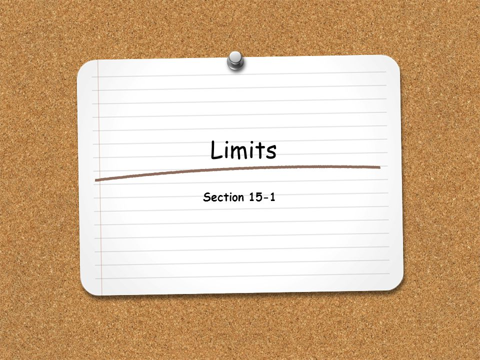 Limits Section 15-1