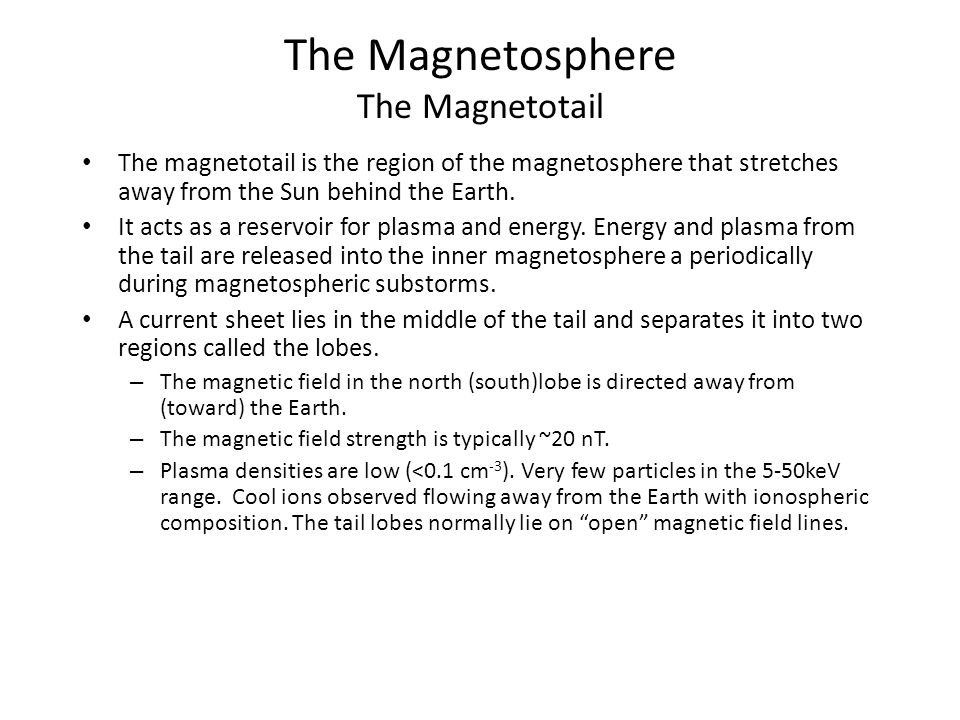 The Magnetosphere The Magnetotail