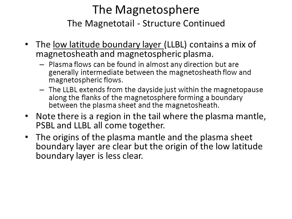 The Magnetosphere The Magnetotail - Structure Continued
