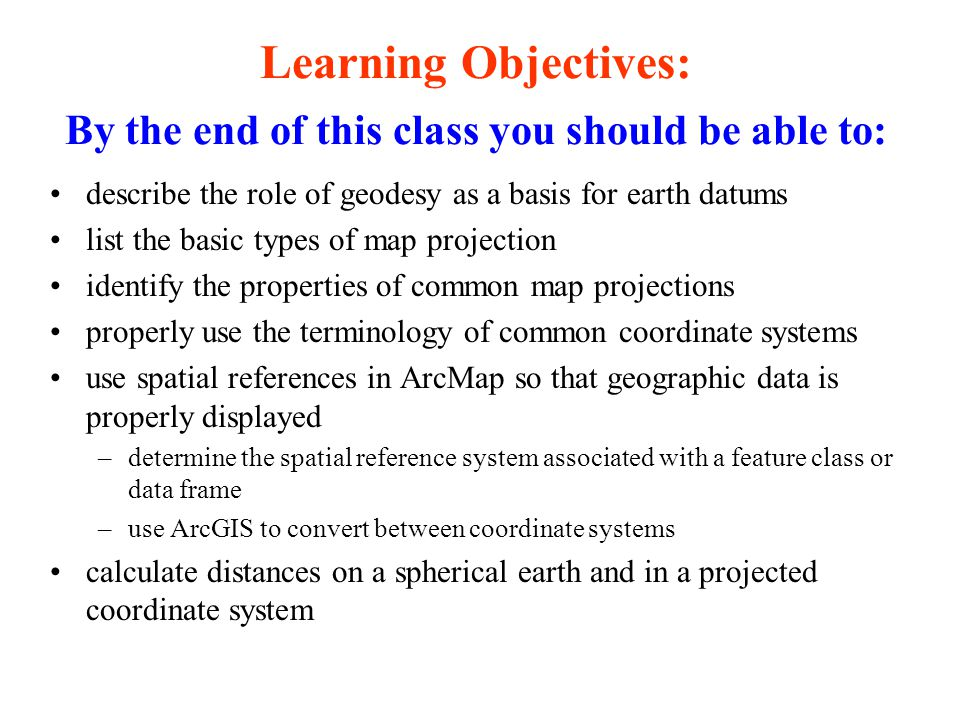 Learning Objectives: By the end of this class you should be able to:
