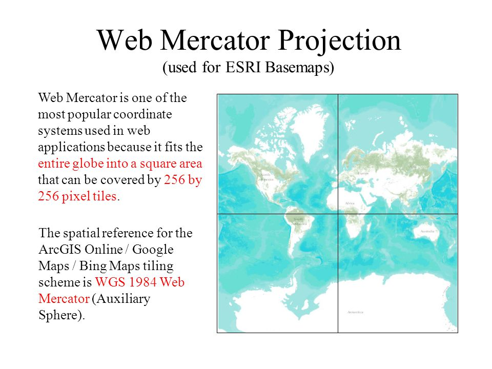 Web Mercator Projection (used for ESRI Basemaps)