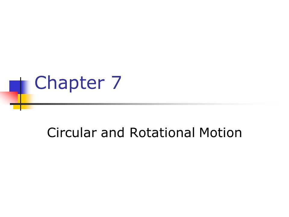 Circular and Rotational Motion