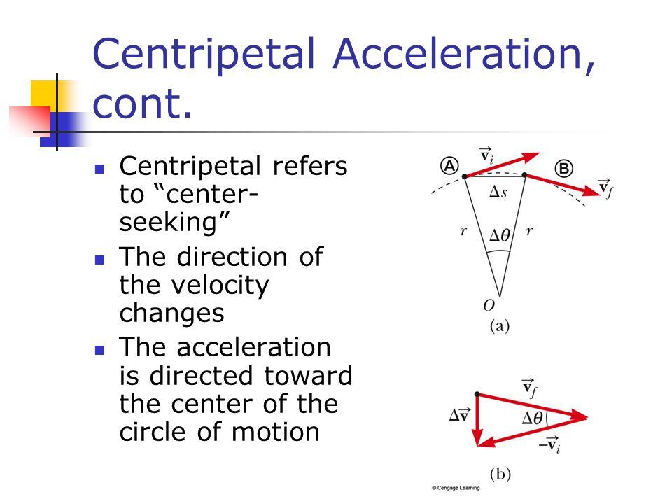 Centripetal Acceleration, cont.