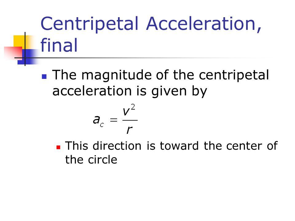 Centripetal Acceleration, final