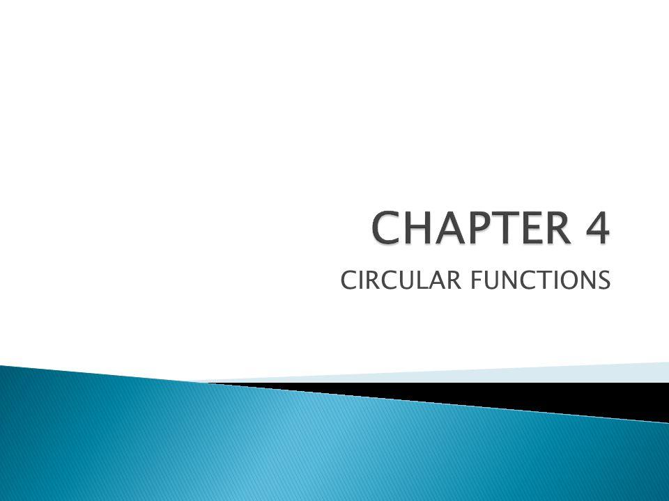 CHAPTER 4 CIRCULAR FUNCTIONS