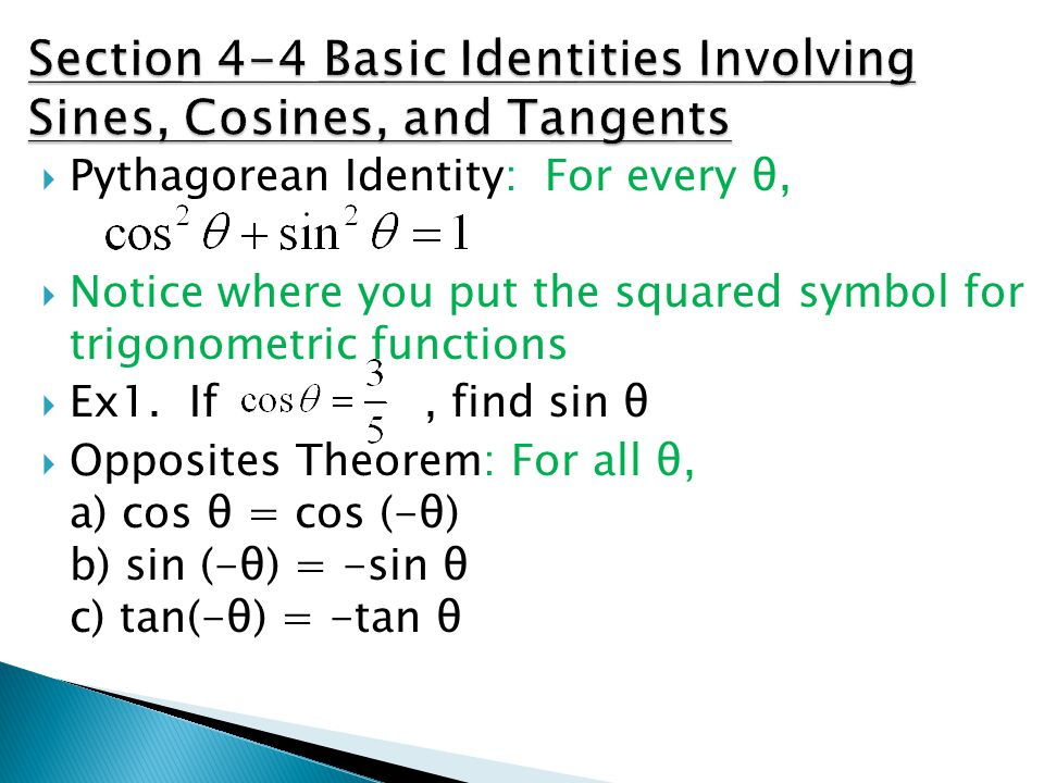 Section 4-4 Basic Identities Involving Sines, Cosines, and Tangents