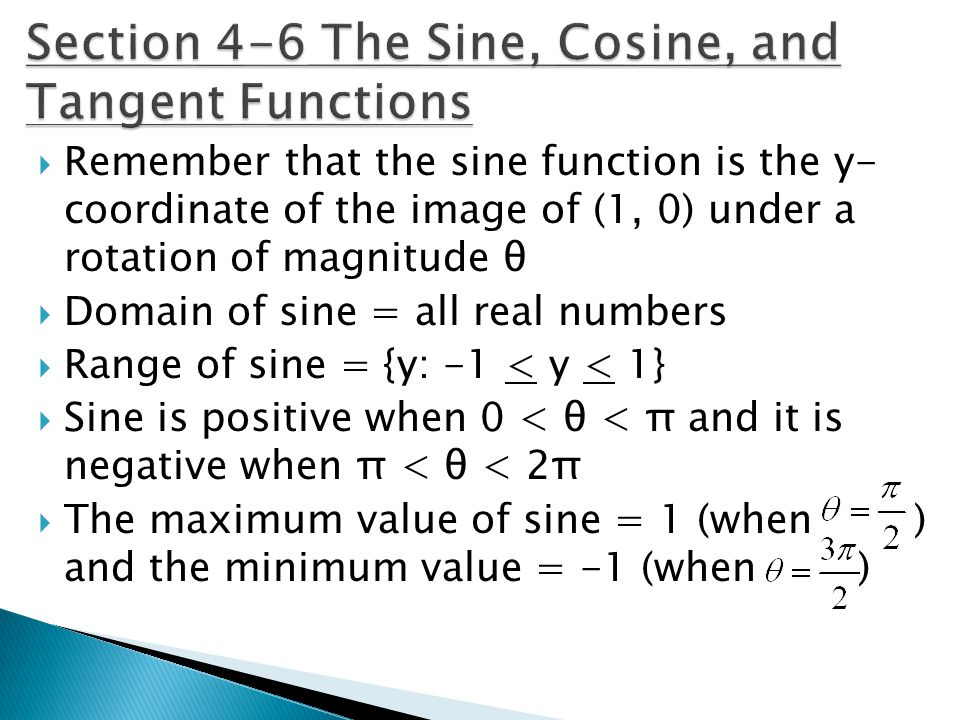 Section 4-6 The Sine, Cosine, and Tangent Functions