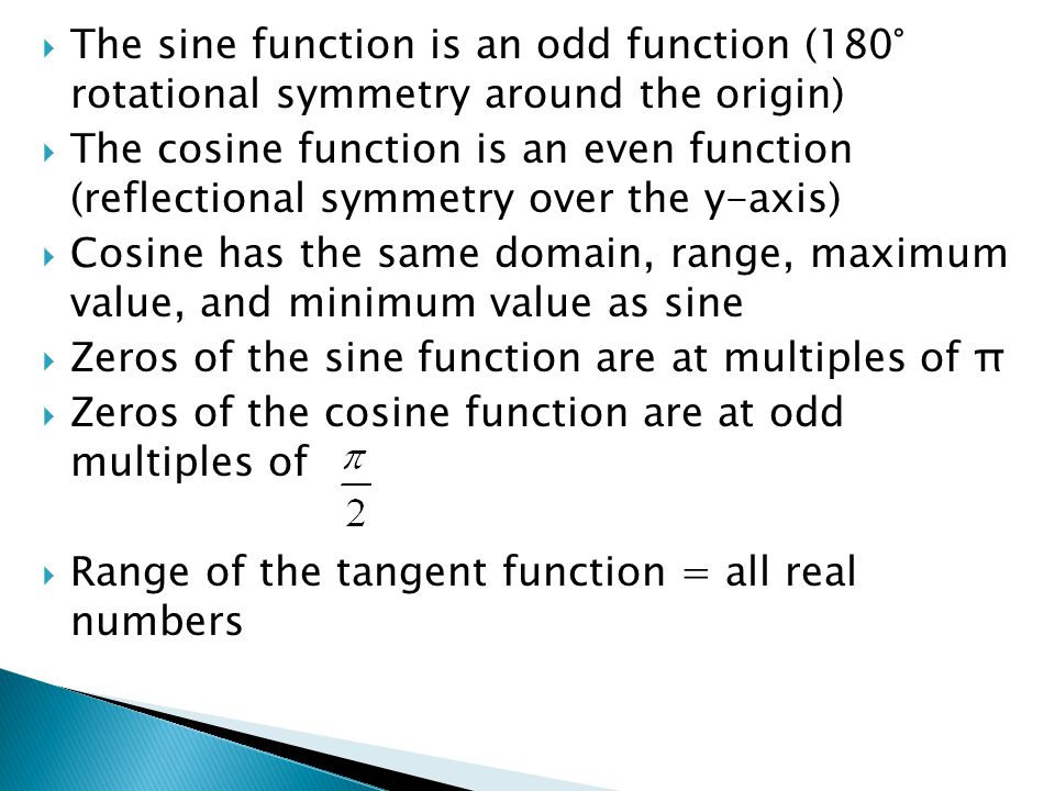 The sine function is an odd function (180° rotational symmetry around the origin)