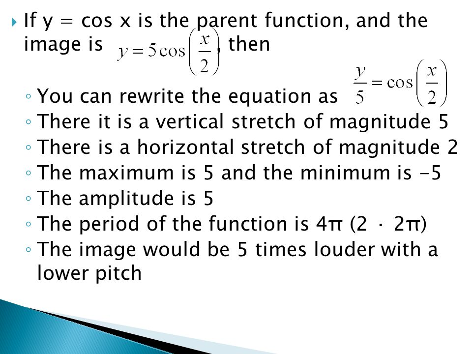 If y = cos x is the parent function, and the image is , then