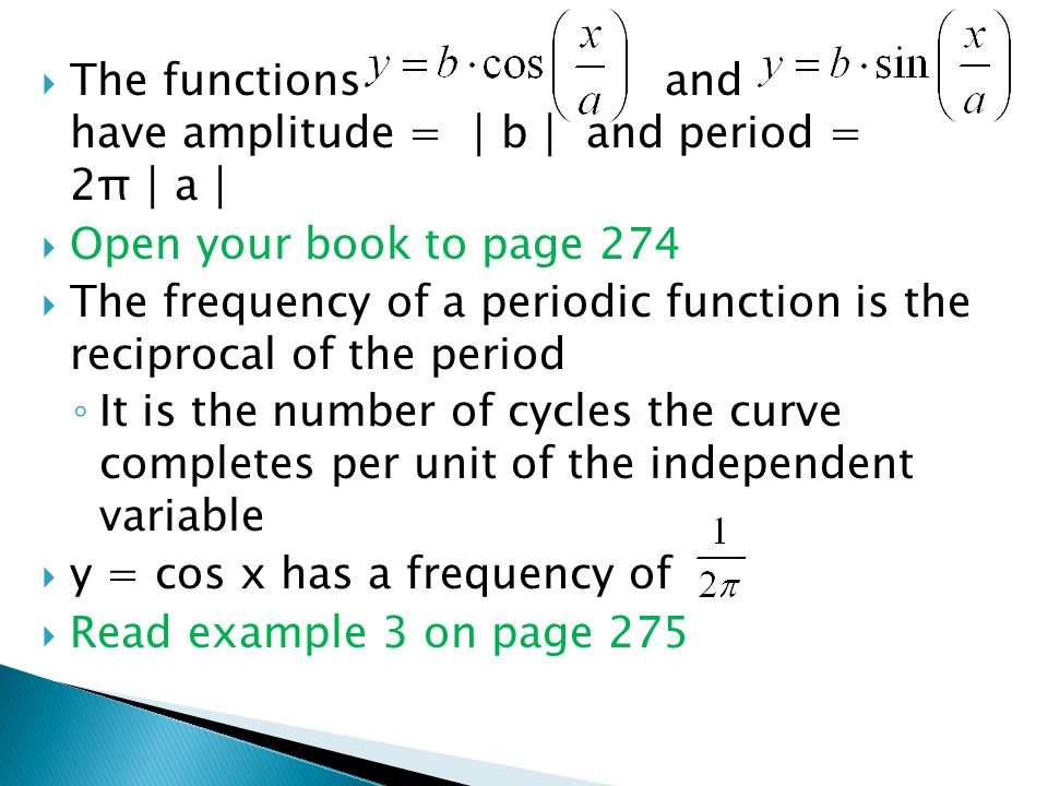 The functions and have amplitude = │b│ and period = 2π│a│