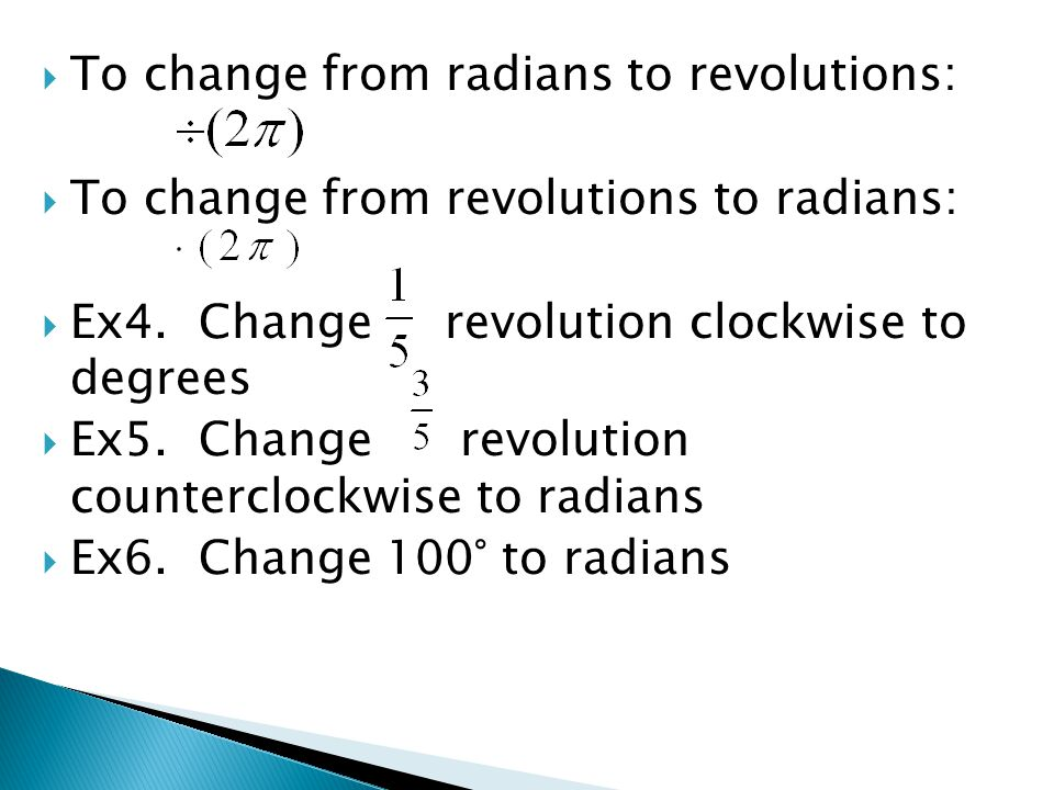 To change from radians to revolutions: