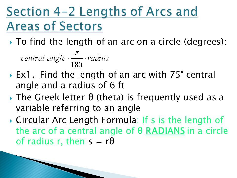 Section 4-2 Lengths of Arcs and Areas of Sectors
