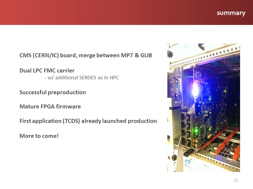 summary CMS (CERN/IC) board, merge between MP7 & GLIB