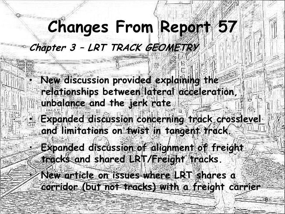 Changes From Report 57 Chapter 3 – LRT TRACK GEOMETRY