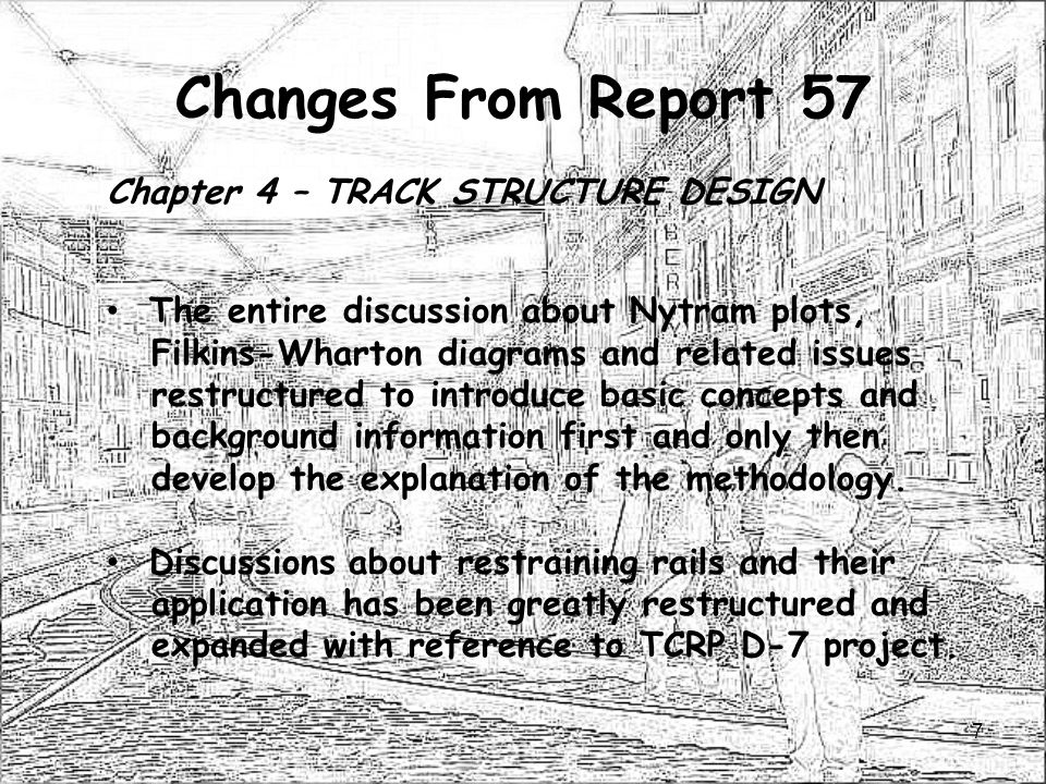 Changes From Report 57 Chapter 4 – TRACK STRUCTURE DESIGN