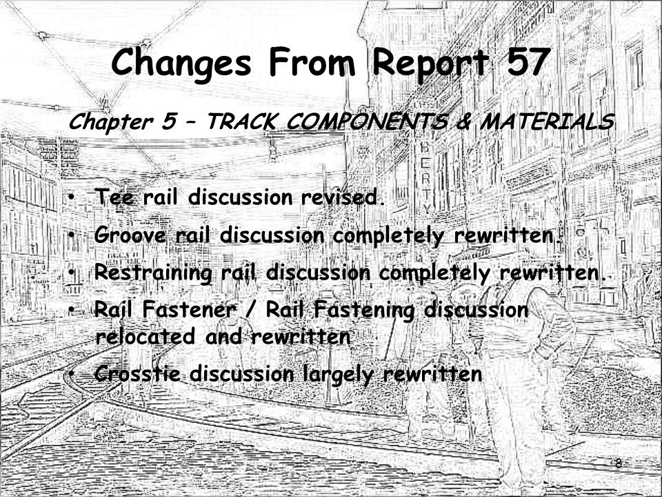 Changes From Report 57 Chapter 5 – TRACK COMPONENTS & MATERIALS