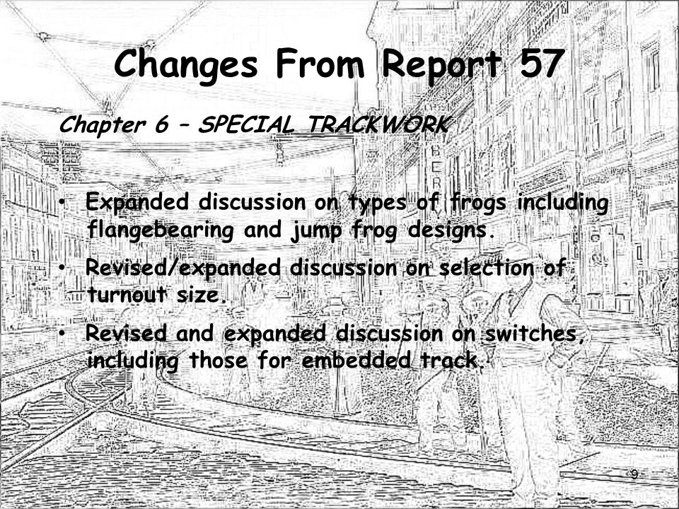 Changes From Report 57 Chapter 6 – SPECIAL TRACKWORK