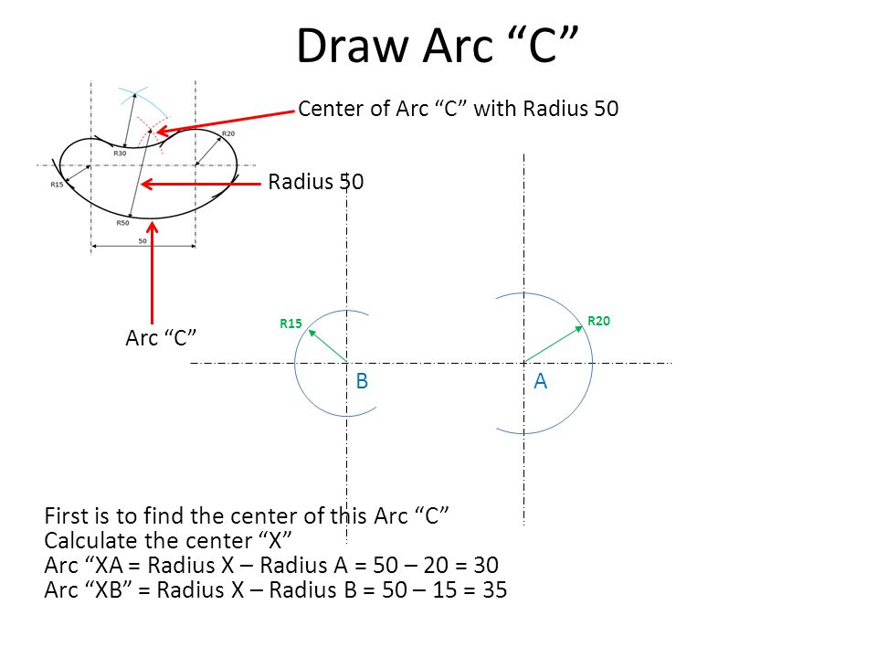 Draw Arc C First is to find the center of this Arc C
