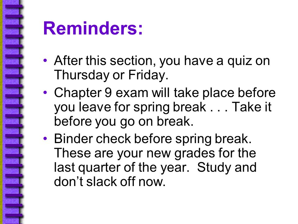 Reminders: After this section, you have a quiz on Thursday or Friday.